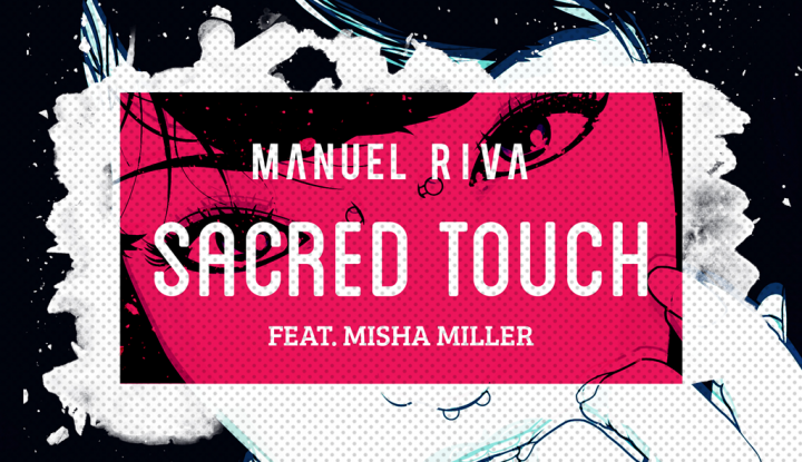 Manuel Riva feat. Misha Miller - Sacred Touch